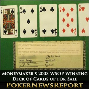 Chris Moneymaker's 2003 WSOP Winning Deck of Cards up for Sale