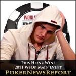 Pius Heinz Wins 2011 WSOP Main Event