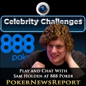 Play and Chat with Sam Holden at 888 Poker