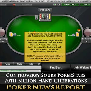 Controversy Sours PokerStars 70th Billion Hand Celebrations