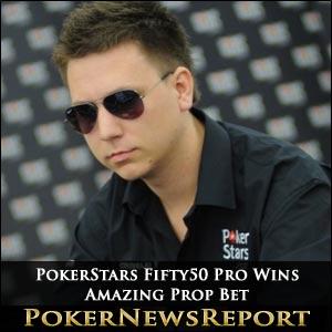 PokerStars Fifty50 Pro Wins Amazing Prop Bet