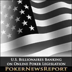US Billionaires Banking on Online Poker Legislation