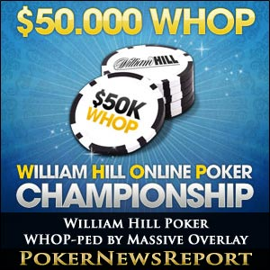 William Hill Poker WHOP-ped by Massive Overlay