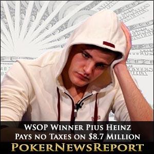 WSOP Winner Pius Heinz Pays no Taxes on $8.7 Million