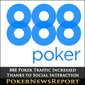 888 Poker Adding Many New Players Thanks to Increased Social Interaction