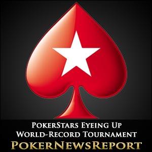 PokerStars Eyeing Up World-Record Tournament