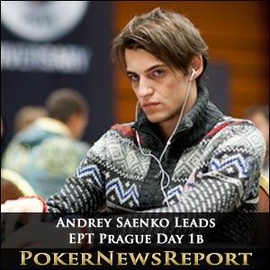 EPT Prague Day 1b: Andrey Saenko Tops Leaderboard