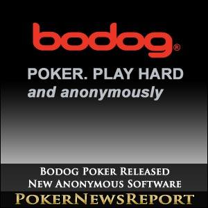 Bodog Poker's New Anonymous Software Shocks Online Poker Industry