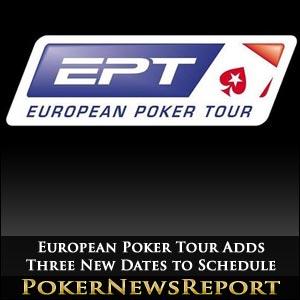 European Poker Tour Adds Three New Dates to Schedule