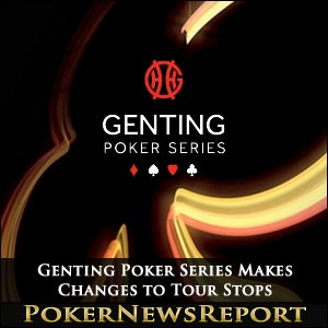 Genting Poker Series Makes Changes to Tour Stops