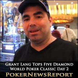 Grant Lang Tops Five Diamond World Poker Classic Day 2