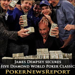 James Dempsey secures Five Diamond World Poker Classic