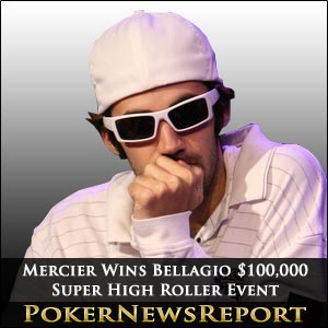 Jason Mercier Wins Bellagio $100,000 Super High Roller Event