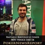 Raffaele Bertolucci Leads WPT Venice Day 1b