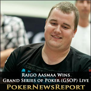 Raigo Aasmaa Wins Grand Series of Poker (GSOP) Live