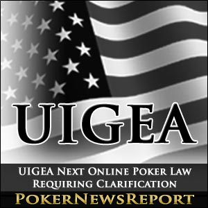 UIGEA Next Online Poker Law Requiring Clarification