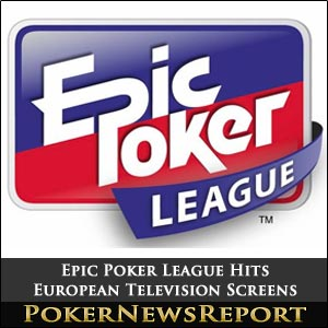 Epic Poker League Hits European Television Screens