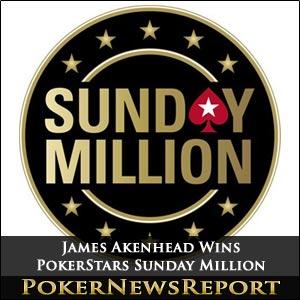 James Akenhead Wins PokerStars Sunday Million