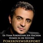 Ex-Team PokerStars Pro Joe Hachem Homes in on Success