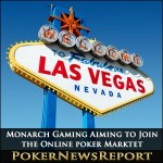 Monarch Gaming Added to Firms Aiming to Enjoy Nevada's Online Poker Revolution