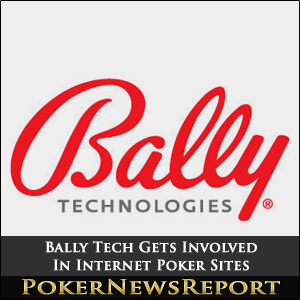 Bally Technologies Moves Into Internet Poker