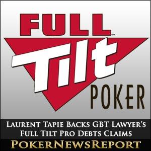 Laurent Tapie Backs GBT Lawyer's Full Tilt Pro Debts Claims