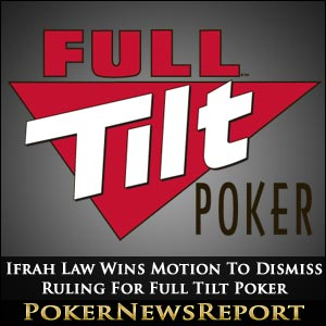 Ifrah Law Wins Motion To Dismiss Ruling For Full Tilt Poker