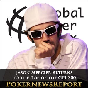 Jason Mercier Returns to the Top of the GPI 300