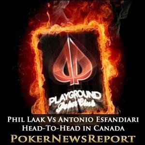 Phil Laak and Antonio Esfandiari Going Head-To-Head in Canada