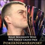 Rinat Bogdanov Wins Big at WPT Venice Grand Prix