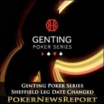 Date Changes to Sheffield Leg of Genting Poker Series