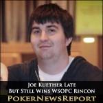 Joe Kuether Turns Up Late But Still Wins WSOPC Rincon