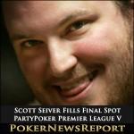 Scott Seiver Fills Final Spot at PartyPoker Premier League V