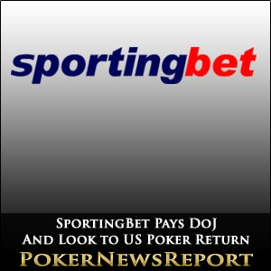 SportingBet Make Final Payment to DoJ – and Look to US Poker Return