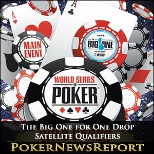 The Big One for One Drop Poker Satellite Qualifiers Get Underway