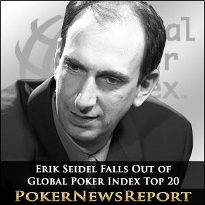 Erik Seidel Falls Out of Global Poker Index Top 20