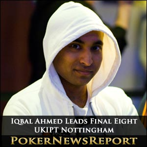 Iqbal Ahmed Leads Final Eight at UKIPT Nottingham