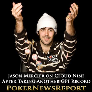 Jason Mercier on Cloud Nine After Taking Another GPI Record