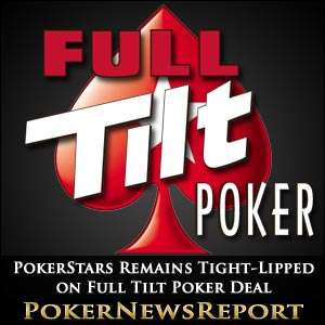 PokerStars Tight-Lipped on Full Tilt Poker Deal
