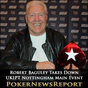 Robert Baguley Takes Down UKIPT Nottingham Main Event