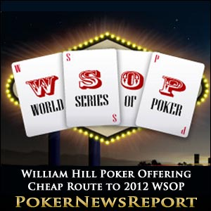 William Hill Poker Offering WSOP 2012 Packages