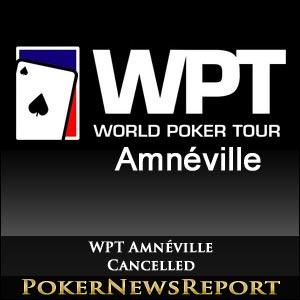 World Poker Tour Drop Amnéville from Schedule