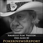 Poker Legend 'Amarillo Slim' Preston Dies Aged 83