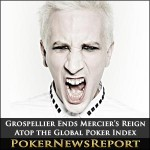 Grospellier Ends Mercier's Reign Atop the Global Poker Index