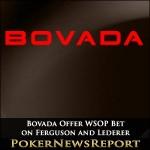 Bovada Offer Cheeky WSOP Bet on Ferguson and Lederer