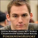 Justin Bonomo Leads WPT World Championship Super High Roller