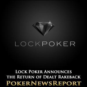 Lock Poker Accounces Dealt Rakeback