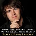 Rettenmaier Charging Towards WPT World Championship Glory
