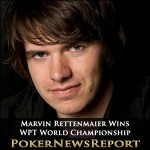 WPT World Championship Crown Won by Rettenmaier