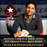 Mohsin Charania Takes Down EPT Grand Final Main Event